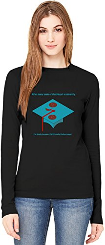I've finally become a PhD Long-Sleeve T-shirt For Women| 100% Premium Cotton| DTG Printing| Unique & Custom Robes, Skirts, Vests & Women's Fashion Clothing by Wicked Wicked