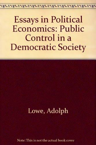Essays in Political Economics: Public Control in a Democratic Society