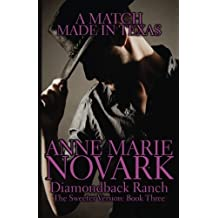 A Match Made In Texas: The Sweeter Version (The Diamondback Ranch Sweeter Series) (Volume 3) by Anne Marie Novark (2014-08-22)