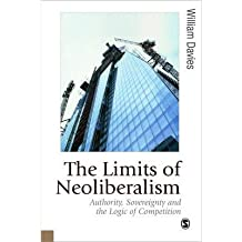 [(The Limits of Neoliberalism: Authority, Sovereignty and the Logic of Competition)] [Author: William Davies] published on (February, 2015)