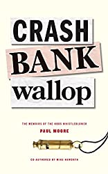 Crash Bank Wallop: The Memoirs of the HBOS Whistleblower