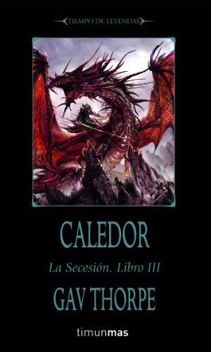 Caledor: La Secesión. Libro III (Warhammer) por Gav Thorpe
