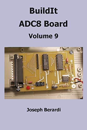 BuildIt ADC8 Board: Volume 9 (English Edition) por Joseph Berardi