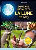 Jardinons mieux avec la lune en 2013 de Paul Ferris ( 12 septembre 2012 )