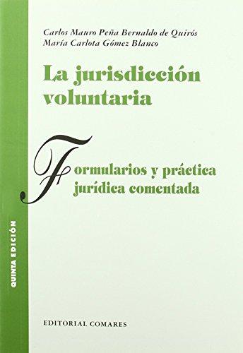 La jurisdiccion voluntaria: formularios y practica juridica comentada de María Carlota Gómez Blanco (2 jun 2008) Tapa blanda