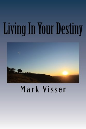 Living In Your Destiny: Volume 1