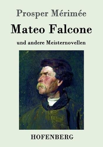 Mateo Falcone: und andere Meisternovellen