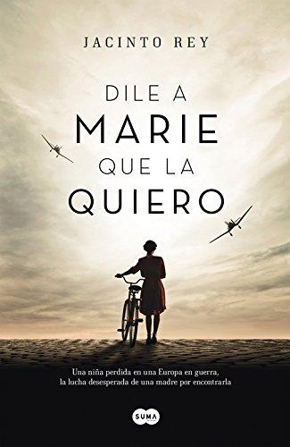 Descargar Libro Libro Dile A Marie Que La Quiero (FUERA DE COLECCION SUMA) de Jacinto Rey