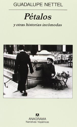 Petalos Y Otras Historias Incomodas (Narrativas Hispanicas) por Guadalupe Nettel