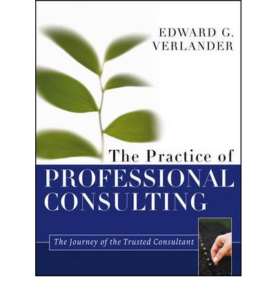 Neofit Yusuf The Practice Of Professional Consulting By Author Edward G Verlander November 2012 Pdf Online