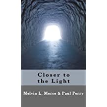 Closer to the Light (English Edition)