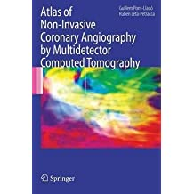 [(Atlas of Non Invasive Coronary Angiography by Multidetector Computed Tomography)] [Author: Guillem Pons-Llado] published on (December, 2006)