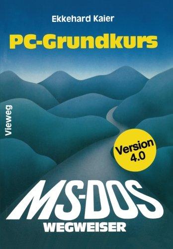 MS-DOS-Wegweiser Grundkurs: für IBM PC und Kompatible unter MS-DOS bis Version 4.0 por Ekkehard Kaier