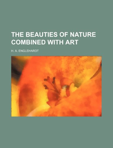 The beauties of nature combined with art