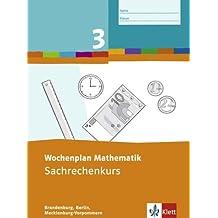 Wochenplan Mathematik / 3. Schuljahr: Sachrechenkurs. Ausgabe für Brandenburg, Berlin, Mecklenburg-Vorpommern