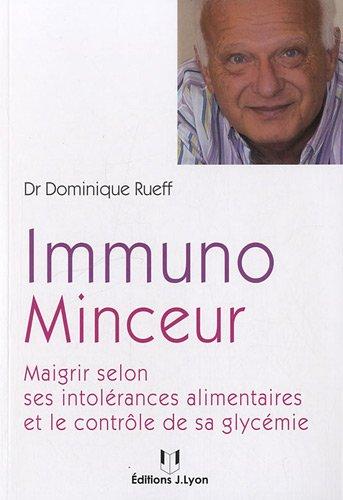 Immuno minceur : Maigrir selon ses intolrances alimentaires et le contrle de sa glycmie