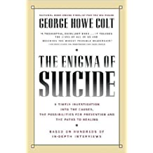 The Enigma of Suicide by George Howe Colt (1991-04-23)
