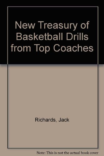 New Treasury of Basketball Drills from Top Coaches por Jack Richards