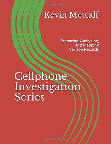 Cellphone Investigation Series: Preparing, Analyzing, and Mapping Verizon Records (Cell Phone Investigation Series: Carrier Records, Band 4) - Band Mobile Cell Phone