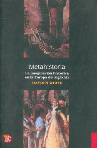 Descargar Libro Metahistoria. la imaginacion historica en Europa del siglo XIX de Hayden White