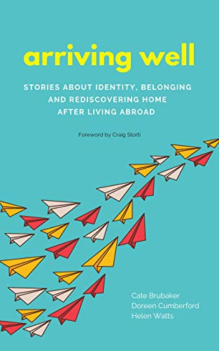 Arriving Well: Stories about identity, belonging, and rediscovering home after living abroad (English Edition) por Cate Brubaker