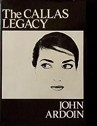 The Callas Legacy by John Ardoin (1977-08-01)