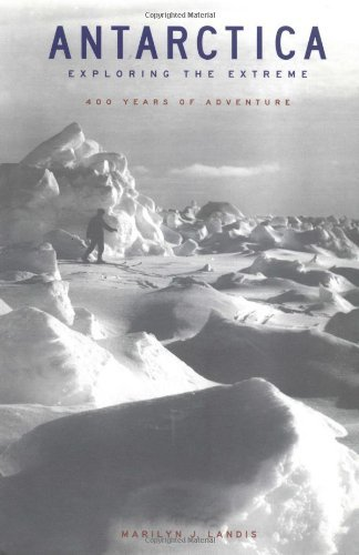 antarctica-exploring-the-extreme-400-years-of-adventure-by-marilyn-j-landis-2003-08-01