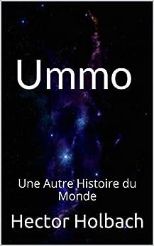 Ummo: Une Autre Histoire du Monde par [Holbach, Hector]