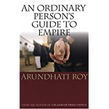 An Ordinary Person's Guide to Empire by Arundhati Roy (2004-09-01)