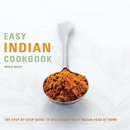 Easy Indian Cookbook: The Step-by-Step Guide to Deliciously Easy Indian Food at Home by Malhi, Manju (1999) Spiral-bound