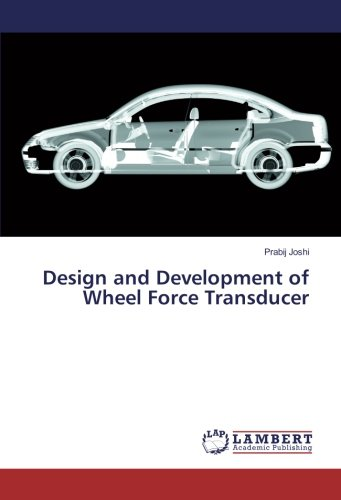 Design and Development of Wheel Force Transducer Force Transducer