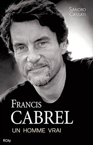 Francis Cabrel, un homme vrai par Sandro Cassati