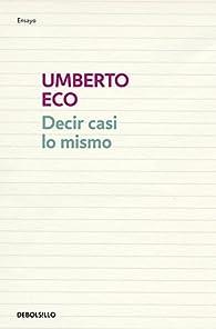 Decir casi lo mismo par Umberto Eco