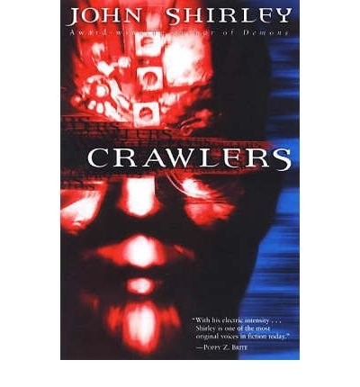 [(Crawlers)] [by: John Shirley]