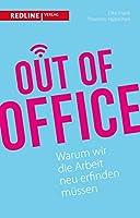 Out of Office: Warum wir die Arbeit neu erfinden müssen