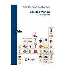 [ SAI COSA MANGI?: LA SCIENZA DEL CIBO (I BLU: PAGINE DE SCIENZA) (ITALIAN) ] by Hartel, Richard W ( Author) May-2009 [ Paperback ]