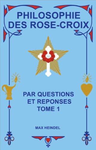 Philosophie des Rose-Croix par Questions et réponses T1 par Max Heindel