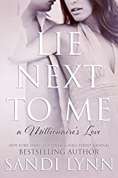 Lie Next To Me (A Millionaire's Love) (Volume 1) by Sandi Lynn (2014-02-17)
