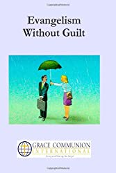 Evangelism Without Guilt: A Focus on Relationships Rather Than Legal Technicalities
