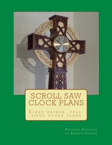 Scroll saw Clock Plans: Eight complete, full sized scrollsaw clock plans for any skill level Scroll Clock