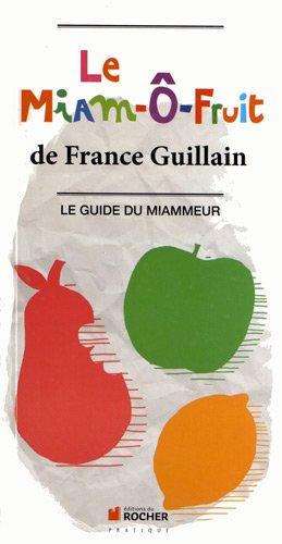 """Télécharger Le Miam--agrave;""""-Fruit : Le Guide du Miammeur PDF Fichier"""