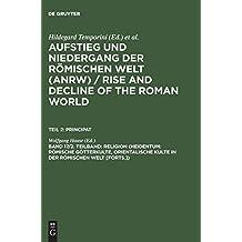 Aufstieg und Niedergang der römischen Welt (ANRW) / Rise and Decline of the Roman World. Principat: Aufstieg und Niedergang der römischen Welt, 3 Tle. in Einzelbdn., Bd.17/2