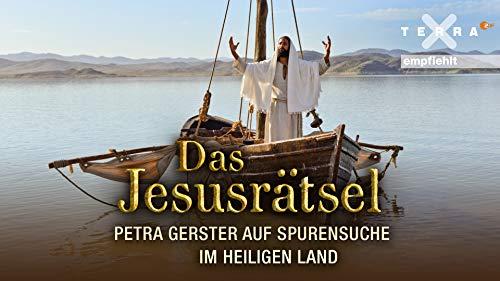 Das Jesusrätsel - Petra Gerster auf Spurensuche im Heiligen Land