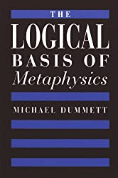The Logical Basis of Metaphysics (The William James Lectures, 1976)