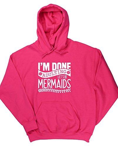 hippowarehouse-im-done-adulting-lets-be-mermaids-unisex-hoodie-hooded-top