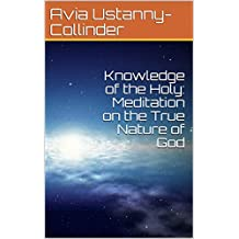 Knowledge of the Holy: Meditation on the True Nature of God (English Edition)