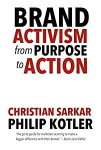 Brand Activism: From Purpose to Action (English Edition)