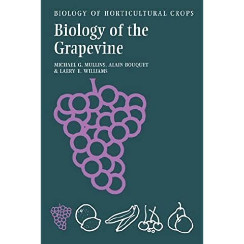 Biology of the Grapevine (The Biology of Horticultural Crops) by Michael G. Mullins (2007-07-30)