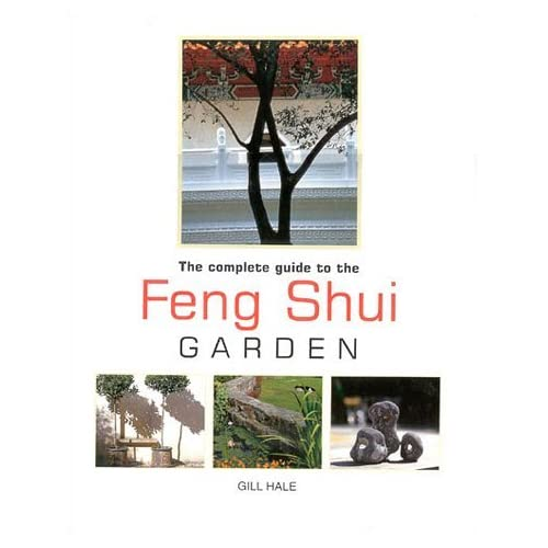 The Complete Guide to the Feng Shui Garden by Gill Hale (2000-01-01)