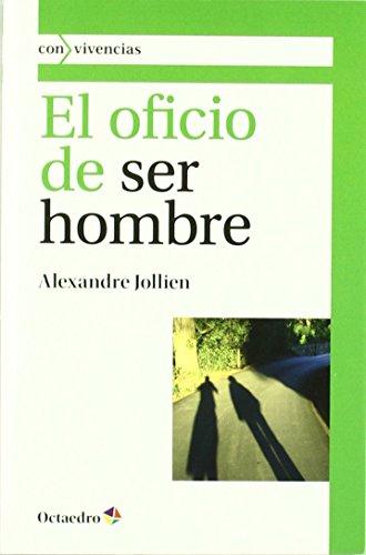 Portada del libro El oficio de ser hombre (Con vivencias) de Alexandre Jollien (4 nov 2011) Tapa blanda